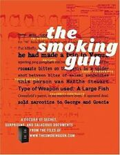 The Smoking Gun : A Dossier of Secret, Surprising and Salacious Documents