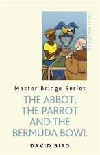THE ABBOT, THE PARROT AND THE BERMUDA BOWL - BIRD, DAVID - NEW PAPERBACK BOOK