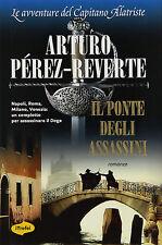 IL PONTE DEGLI ASSASSINI di : A. Pérez-Reverte  Marco Tropea Editore 2012 1° ed