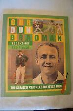 DON BRADMAN - Our Don Bradman - 1908-2008 - Ken Piese