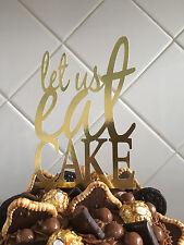 Let Us Eat Cake Gold Foil Cake Topper Decoration