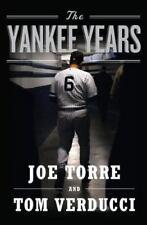 The Yankee Years by Joe Torre and Tom Verducci (2009, Hardcover)
