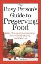 The Busy Person's Guide to Preserving Food : Hardcover, 1995