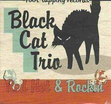 BLACK CAT TRIO Red Hot and Rockin' CD - NEW - Rock 'n' Roll, Rockabilly