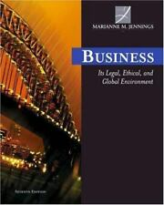 Business : Its Legal, Ethical and Global Environment by Marianne M. Jennings...