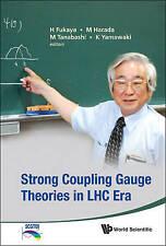 Strong Coupling Gauge Theories in LHC Era; NEW; Hardback; 9789814329514