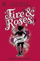 Dunbar, Fiona, Fire and Roses: Book 2 (Kitty Slade), Very Good Book