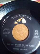 Porter Wagoner Rca # 47-8105 One Way Ticket To The Blues 45 Rpm