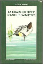 La CHASSE du GIBIER D'EAU : les palmipèdes + Claude BUSINELLI