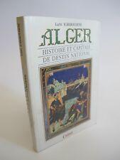 Alger Histoire et capitale de destin national Larbi Icheboudene