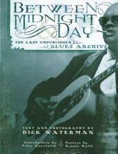 BETWEEN MIDNIGHT AND DAY LAST UNPUBLISHED BLUES ARCHIVE - autographed