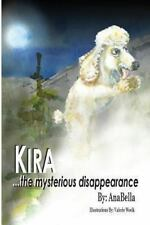 Kira... the Mysterious Disappearance by Irmgard Schippmann (2013, Paperback)
