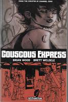 Couscous Express by Brett Weldele & Brian Wood 2001, TPB AiT/PlanetLar OOP