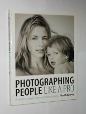 Rod Edwards Photographing People Like A Pro. Digital Photography HB/DJ 2008.
