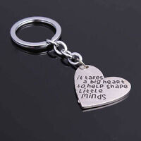 """Fashion Fine """"It takes a big heart to help shape little minds"""" Keyrings Gift ZXX"""