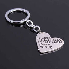 "Fashion Fine ""It takes a big heart to help shape little minds"" Keyrings Gift ZXX"