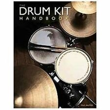 The Drum Kit Handbook: How to Buy, Maintain, Set Up, Troubleshoot, and-ExLibrary
