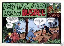 CINO E FRANCO - RAPINA ALLA BANCA BUSBEE (Nerbini) Ristampa Anastatica