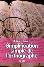 Simplification Simple de L'Orthographe by Émile Faguet (2015, Paperback)