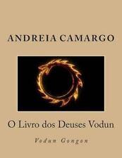 O Livro Dos Deuses Vodun : Tudo Sobre o Vodun by Andreia Camargo (2015,...