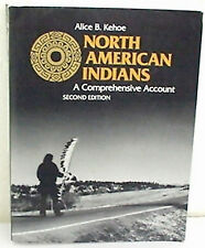 North American Indians, A.B. Kehoe, 2nd Ed., SC 1992