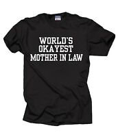 World's OKAYEST Mother In Law T-Shirt Funny Gift For Mother In Law Tshirt Shirt