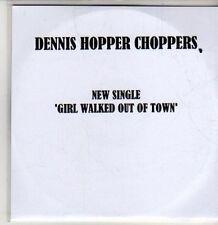 (CS524) Dennis Hopper Choppers, Girl Walked Out of Town - 2011 DJ CD