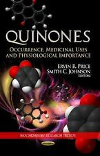 Quinones: Occurrence, Medicinal Uses and Physiological Importance 9781626183230