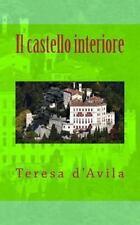 Il Castello Interiore by Teresa d'Avila (2013, Paperback)