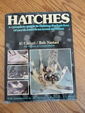 "Hatches "" A Complete Guide To Fishing The Hatches of North American Trout Stream"