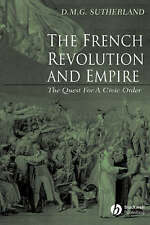 The French Revolution and Empire: The Quest for a Civic Order by Donald M. G. S…