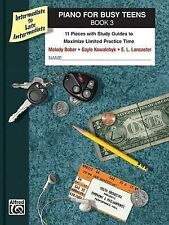 Piano for Busy Teens, Bk 3: 11 Pieces with Study Guides to Maximize Limited Prac