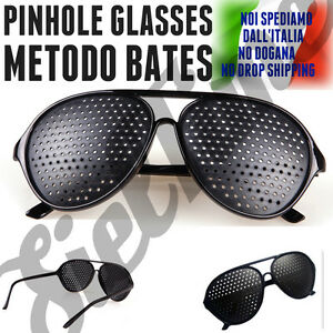 OCCHIALI A FORI STENOPEICI PINHOLE HOLE GLASSES MIGLIORAMENTO VISTA METODO BATES