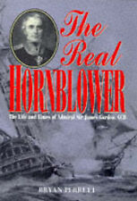 THE REAL HORNBLOWER: THE LIFE OF ADMIRAL OF THE FLEET SIR JAMES ALEXANDER GORDON