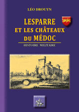 Lesparre et les châteaux du Médoc (histoire militaire) • Léo Drouyn