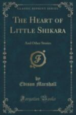 The Heart of Little Shikara: And Other Stories (Classic Reprint) (Paperback or S