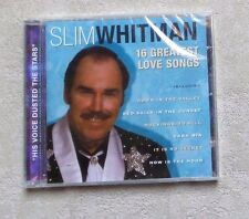 "CD AUDIO MUSIQUE / SLIM WHITMAN ""16 GREATEST LOVE SONGS"" 16T CD COMPILATION NEUF"