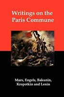 Writings on the Paris Commune, Paperback by Marx, Karl; Bakunin, Mikhail Alek...