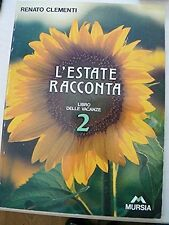 L'estate racconta. Per la Scuola elementare: 2 - Renato Clementi - Libro nuovo!