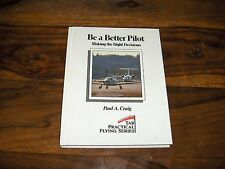 Be a Better Pilot Making the Right Decisions Paul Craig