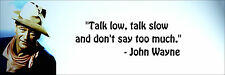 "John Wayne ""Talk Low, Talk Slow"" Quote Poster Print 7""x21"" On Matte Canvas"