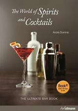 The World of Spirits and Cocktails : The Ultimate Bar Book by André Dominé HB/DJ