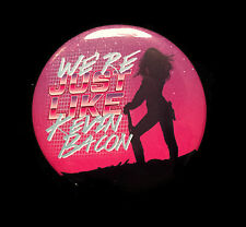 Button Guardians of the Galaxy Gamora We're Just Like Kevin Bacon Marvel 1980s!