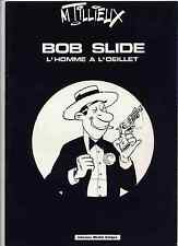 Bob Slide Tillieux Ed. Michel Deligne TL 1000 ex. comme neuf
