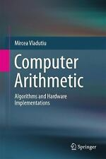 Computer Arithmetic : Algorithms and Hardware Implementations by Mircea...