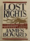 Lost Rights, The Destruction of American Liberty, by James Bovard.