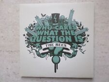 "THE BEES WHO CARES WHAT THE QUESTION IS?/NOT FADE AWAY LTD ED 7"" VINYL SINGLE"