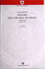 GIOVANNI PALLANTE MEMORIA PER LA RIFORMA DEL REGNO STANFONE 1753-1737 GUIDA 1996