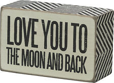 Primitives by Kathy Box Sign 4 by 2.5-Inch Love You To The Moon and Back
