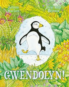 Gwendolyn! by Juliette MacIver Terri Rose Baynton Paperback New